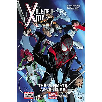 All-New X-Men Volume 6 - The Ultimate Adventure by Brian Michael Bendi