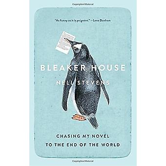 Bleaker House - Chasing My Novel to the End of the World by Nell Steve