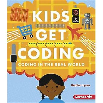 Coding in the Real World by Heather Lyons - 9781512439434 Book