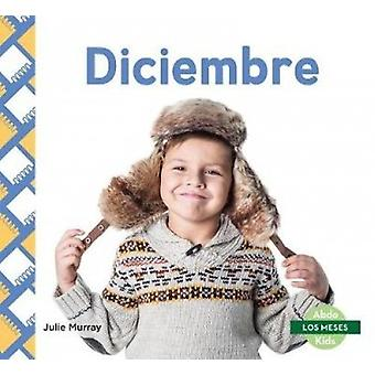 Diciembre (December) by Julie Murray - 9781532106392 Book