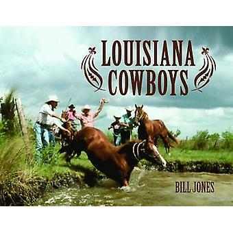 Louisiana Cowboys by Bill Jones - 9781589804531 Book