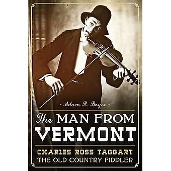 The Man from Vermont - Charles Ross Taggart - The Old Country Fiddler b