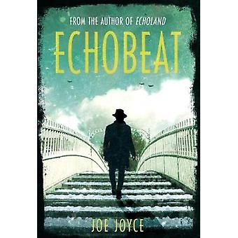 Echobeat - Second Book in Echoland Trilogy by Joe Joyce - 978184840646
