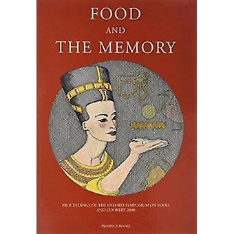 Food and the Memory - Proceedings of the Oxford Symposium on Food and