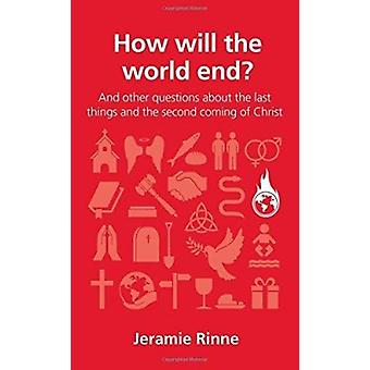 How Will the World End? by Jeramie Rinne - 9781909559653 Book