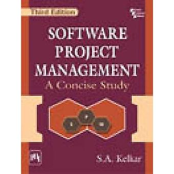 Software Project Management - A Concise Study by S. A. Kelkar - 978812
