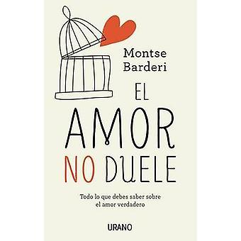 El Amor No Duele by Montse Barderi - 9788479539344 Book