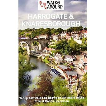 Walks Around Harrogate & Knaresborough by Colin Speakman - 978185