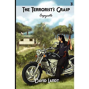 The Terrorists Grasp by Landt & David