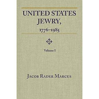 United States Jewry - 1776-1985 - Volume 1 by Jacob Rader Marcus - 97