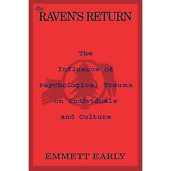 The Ravens Return The Influence of Psychological Trauma on Individuals and Culture by Early & Emmett