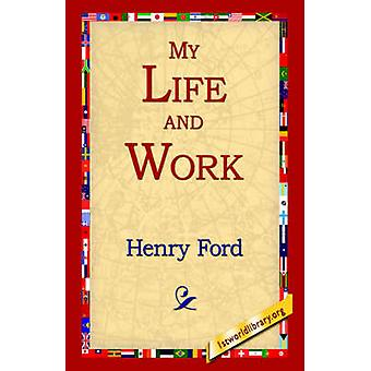 My Life and Work by Ford & Henry Jones