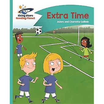 Reading Planet  Extra Time  Turquoise Comet Street Kids by Adam Guillain