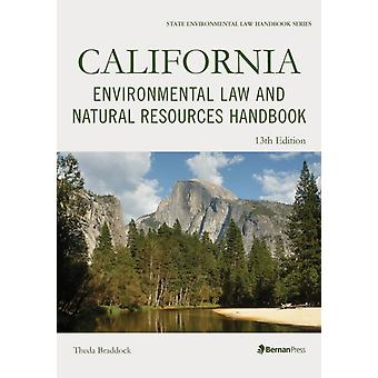 California Environmental Law and Natural Resources Handbook by Braddock & Theda