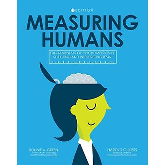 Measuring Humans Fundamentals of Psychometrics in Selecting and Interpreting Tests by Green & Bonnie A