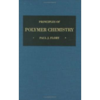 Principles of Polymer Chemistry by P J Flory
