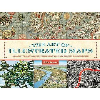 The Art of Illustrated Maps The Art of the Illustrated Map door John Roman
