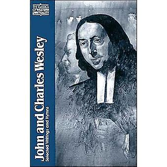John and Charles Wesley by Edited by Frank Whaling & Preface by Albert Outler