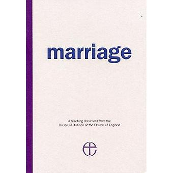 Marriage A Teaching Document by House of Bishops
