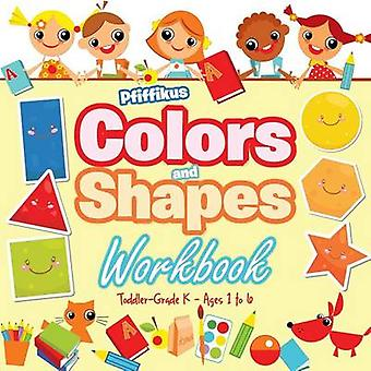 Colors and Shapes Workbook   ToddlerGrade K  Ages 1 to 6 by Pfiffikus