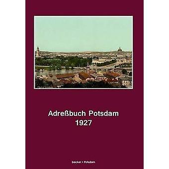 Adrebuch Potsdam fr 1927 by Hayn s Erben Potsdam