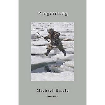 Pangnirtung by Eisele & Michael