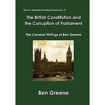 The British Constitution and the Corruption of Parliament by Greene & Ben