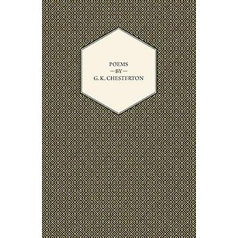 Poems By G. K. Chesterton by Chesterton & G. K.