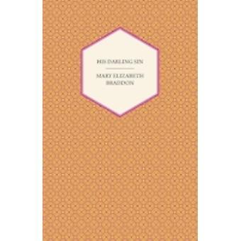 His Darling Sin by Braddon & Mary Elizabeth