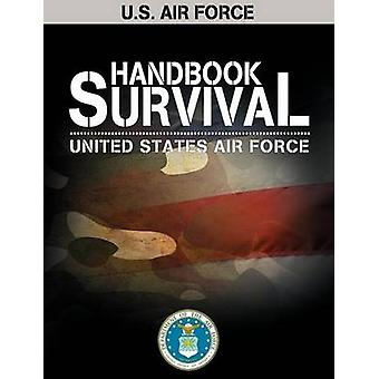 U.S. Air Force Survival Handbook by United States Air Force