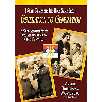 I Shall Remember Thy Holy Name From Generation to Generation by Montemuro & Ariane Trifunovic