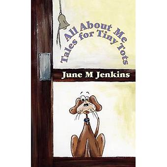 All about Me Tales for Tiny Tots by Jenkins & June M.