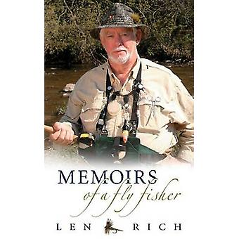 Memoirs of a Fly Fisher by Rich & Len