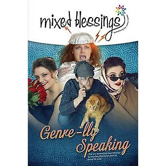 Mixed Blessings  Genrelly Speaking by Porter & Deborah A