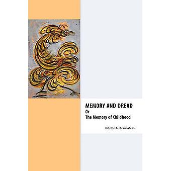 Memory  Dread Or The Memory of Childhood by Braunstein & Nestor A.