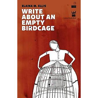 Write about an Empty Birdcage by Ellis & Elaina M.