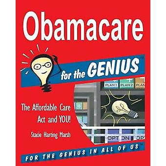 Obamacare for the GENIUS by Marsh & Stacie Harting