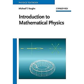 Introduction to Mathematical Physics by Vaughn