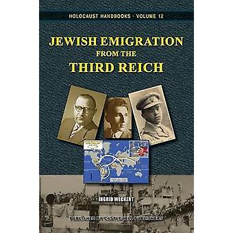 Jewish Emigration from the Third Reich by Weckert & Ingrid