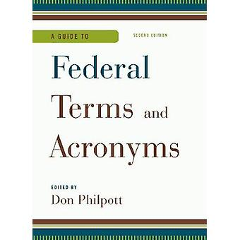 Guide to Federal Terms and Acronyms by Philpott & Don