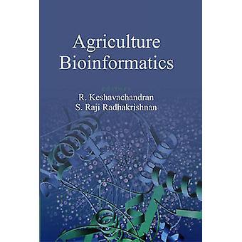 Agriculture Bioinformatics by Keshavachandran & R.