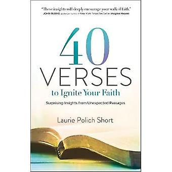 40 Verses to Ignite Your Faith - Surprising Insights from Unexpected P