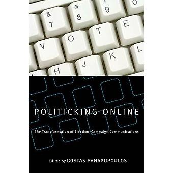 Politicking Online - The Transformation of Election Campaign Communica