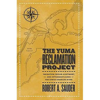 The Yuma Reclamation Project - 9780874177831 Book