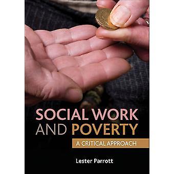 Travail social et la pauvreté - une approche critique par Lester Parrott - 9781