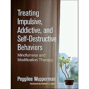 Treating Impulsive - Addictive - and Self-Destructive Behaviors - Mind