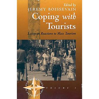 Coping with Tourists - European Reactions to Mass Tourism by Jeremy Bo