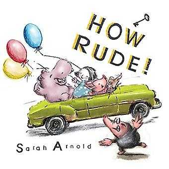 How Rude! by Sarah Arnold - 9781910959350 Book