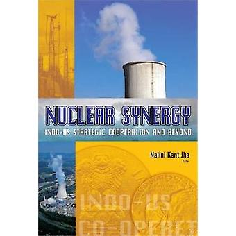 Nuclear Synergy - Indo-US Strategic Cooperation by Nalini Kant Jha - 9