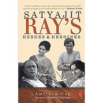 Satyajit Ray's Heroes and Heroines by Amitava Nag - 9789353333447 Book